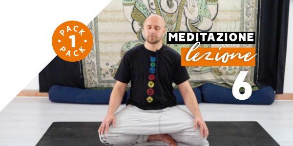 Meditazione - Lezione 6