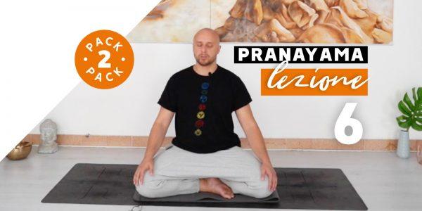 Pranayama - Lezione 6